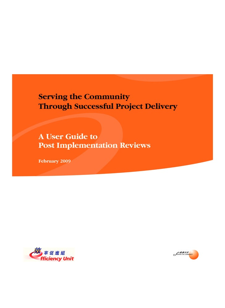 Serving the Community Through Successful Project Delivery   A User Guide to Post Implementation Reviews February 2009