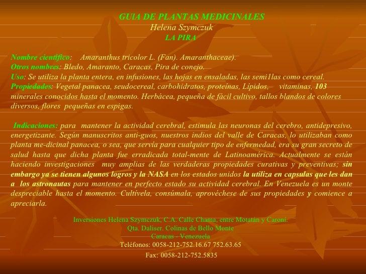 GUlA DE PLANTAS MEDICINALES   Helena Szymczuk LA   PIRA   Nombre científico :  Amaranthus tricolor L. (Fan). Amaranthaceae...