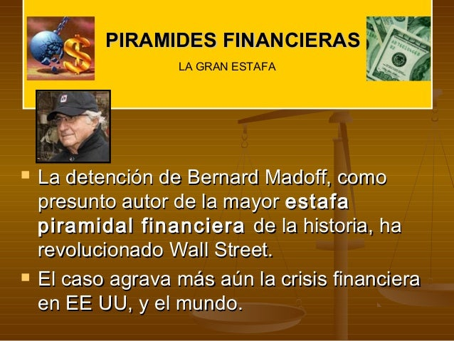 Piramides financieras la granestafa