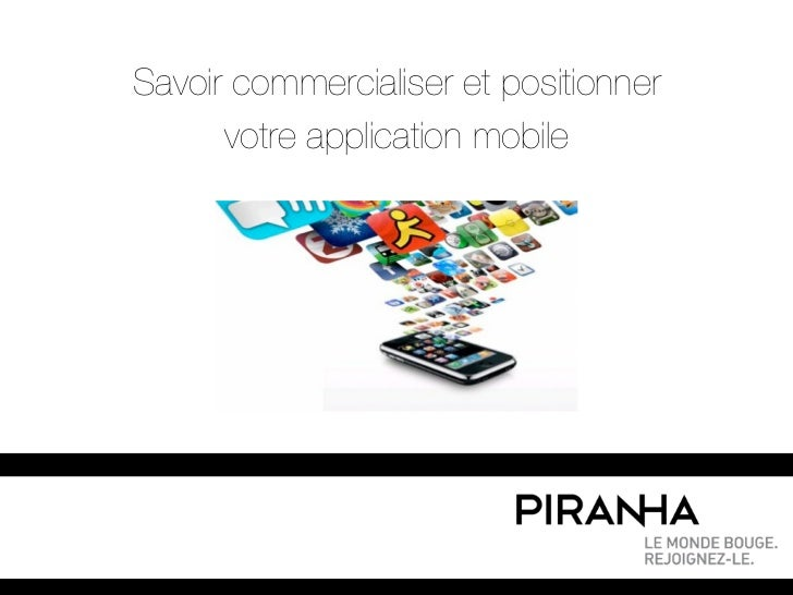Savoir commercialiser et positionner      votre application mobile