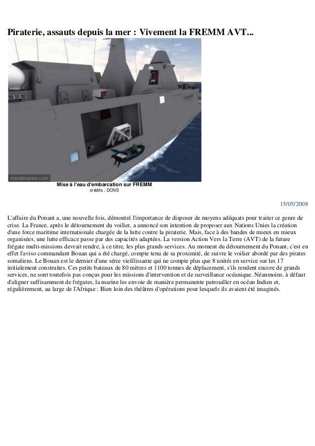 Piraterie, assauts depuis la mer : Vivement la FREMM AVT... Mise à l'eau d'embarcation sur FREMM crédits : DCNS 15/05/2008...