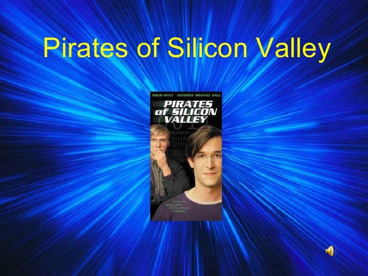 Pirates of Sillicon Valley