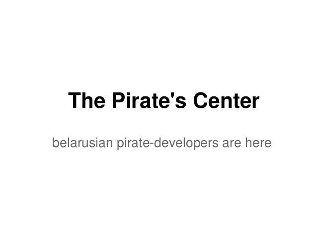 The Pirates Centerbelarusian pirate-developers are here