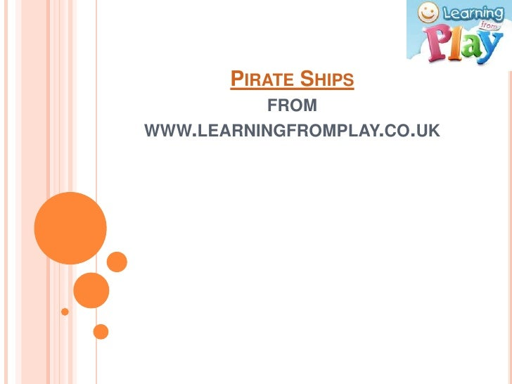 PIRATE SHIPS          FROMWWW.LEARNINGFROMPLAY.CO.UK