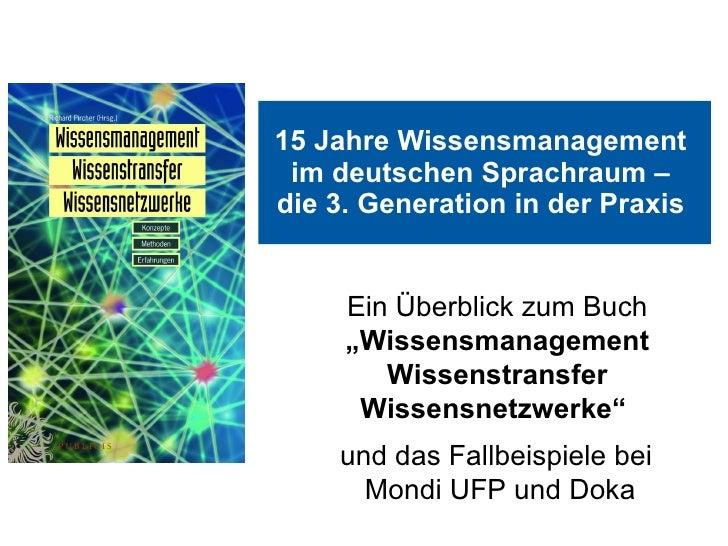"""15 Jahre Wissensmanagement  im deutschen Sprachraum –  die 3. Generation in der Praxis   Ein Überblick zum Buch  """"Wissensm..."""