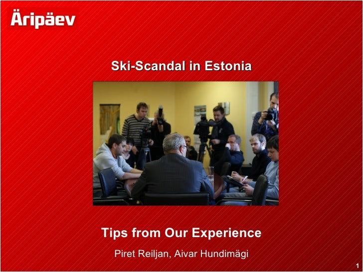 Ski-Scandal in EstoniaTips from Our Experience Piret Reiljan, Aivar Hundimägi                                  1