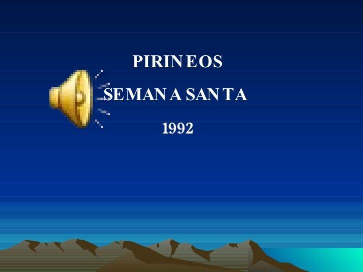 PIRINEOS SEMANA SANTA  1992