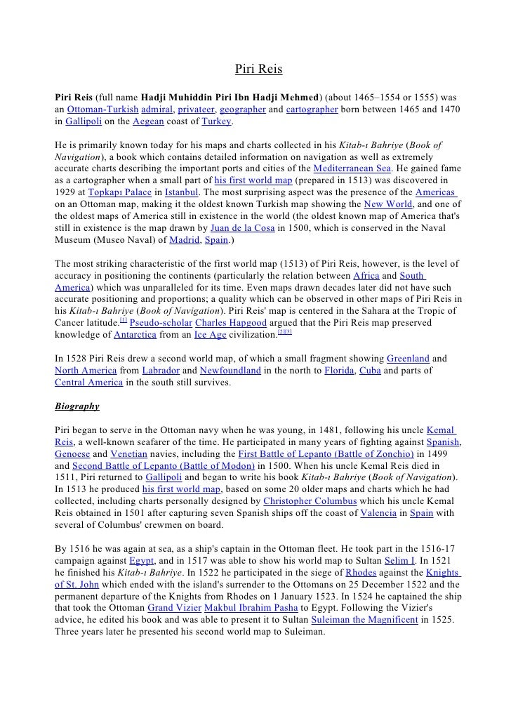 Piri Reis Piri Reis (full name Hadji Muhiddin Piri Ibn Hadji Mehmed) (about 1465–1554 or 1555) was an Ottoman-Turkish admi...
