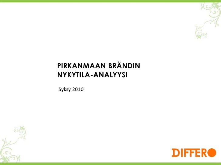PIRKANMAAN BRÄNDIN NYKYTILA-ANALYYSI Syksy 2010