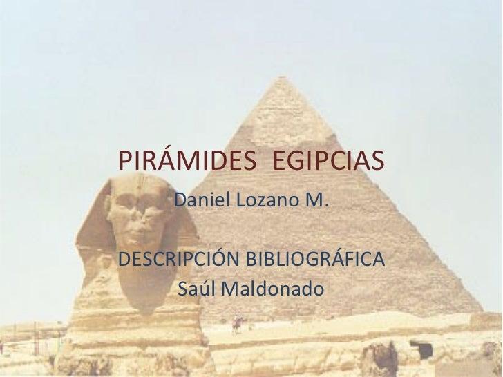 Egipcias Piramides Pirámides Egipcias Daniel