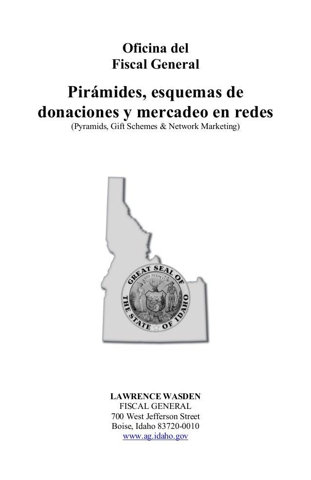 Oficina del  Fiscal General  Pirámides, esquemas de donaciones y mercadeo en redes  (Pyramids, Gift Schemes & Network Mark...