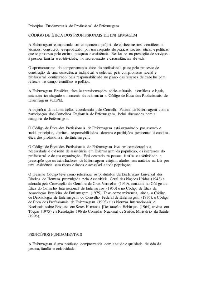 Princípios Fundamentais do Profissional de Enfermagem  CÓDIGO DE ÉTICA DOS PROFISSIONAIS DE ENFERMAGEM  A Enfermagem compr...