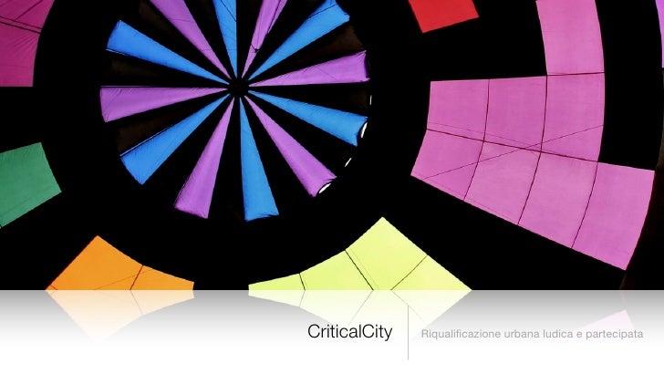 CriticalCity   Riqualificazione urbana ludica e partecipata