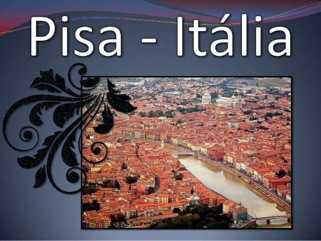 Região da Toscana, província              Pisa;              População: 85 379              habitantes              Área: ...