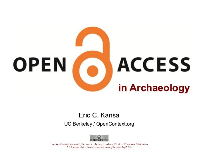 Open Access in Archaeology. Opening the Past, 2013, Pisa (PDF)