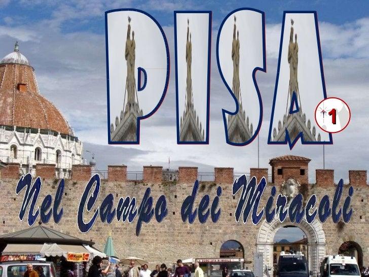 PISA Nel Campo dei Miracoli 1