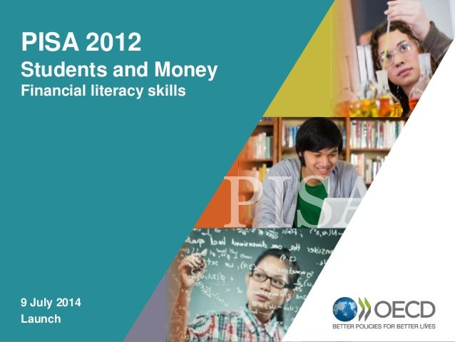 OECD EMPLOYER BRAND Playbook 1 PISA 2012 Students and Money Financial literacy skills 9 July 2014 Launch