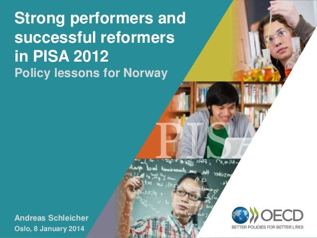 Strong performers and successful reformers in PISA 2012 Policy lessons for Norway  OECD EMPLOYER BRAND Playbook  Andreas S...