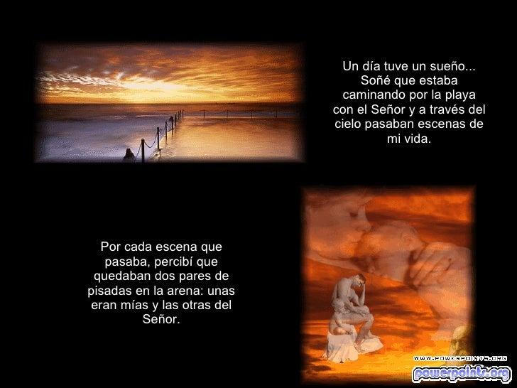 Un día tuve un sueño... Soñé que estaba caminando por la playa con el Señor y a través del cielo pasaban escenas de mi vid...