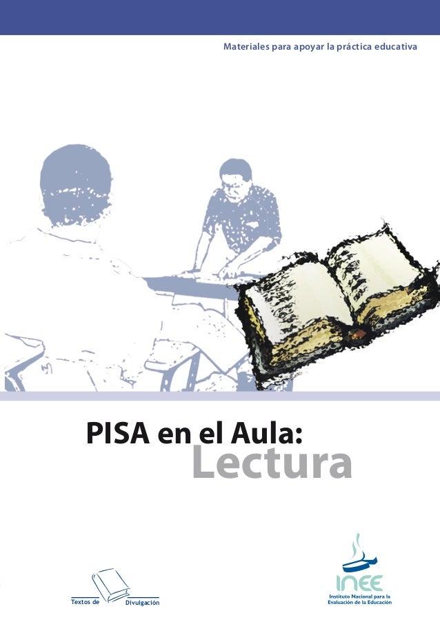 Materiales para apoyar la práctica educativa Textos de Divulgación PISA en el Aula: LecturaPISAenelAula:Lectura inee@inee....