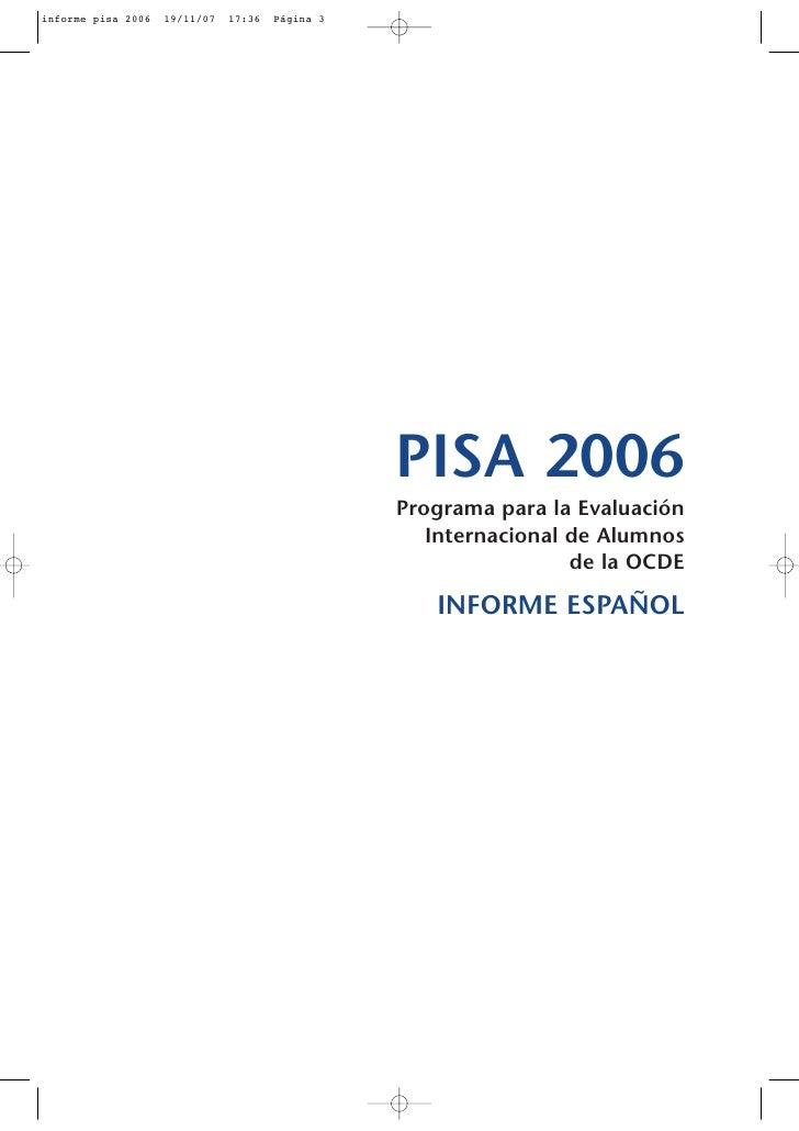 informe pisa 2006   19/11/07   17:36   Página 3                                                       PISA 2006           ...