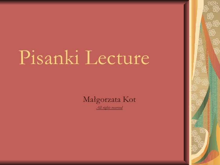 Pisanki  Lecture Ma łgorzata Kot All rights reserved