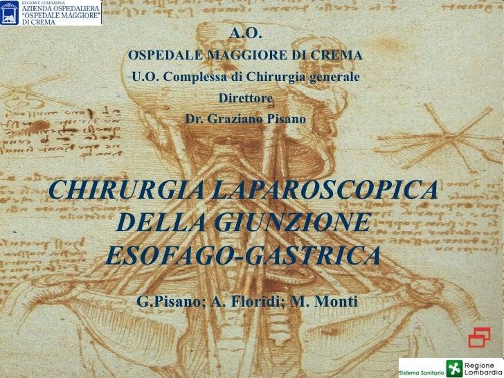 A.O.    OSPEDALE MAGGIORE DI CREMA    U.O. Complessa di Chirurgia generale                 Direttore            Dr. Grazia...