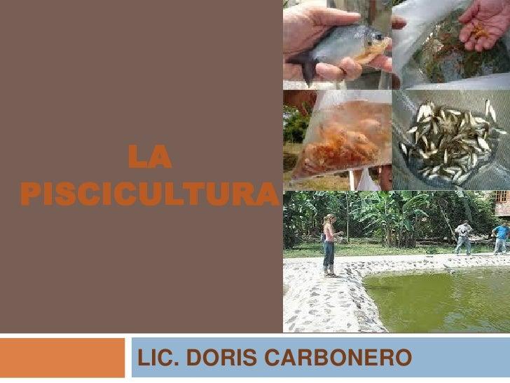 LAPISCICULTURA     LIC. DORIS CARBONERO