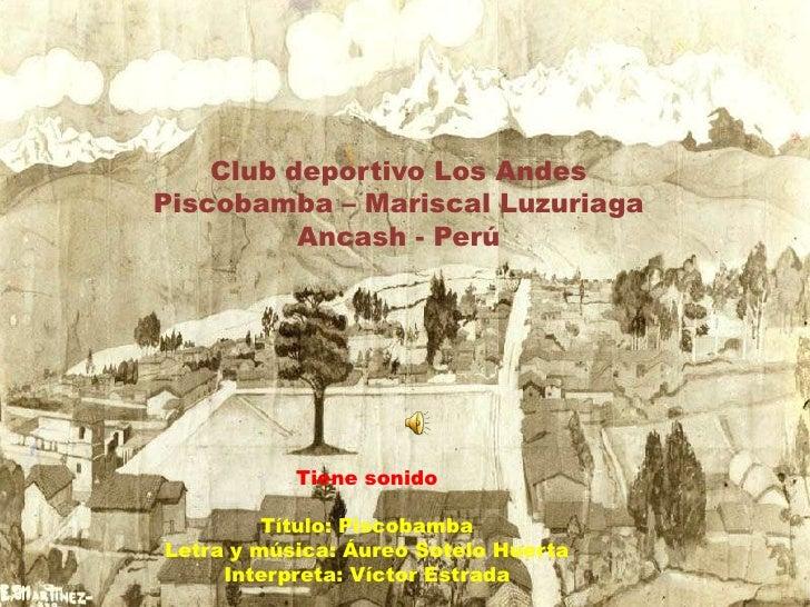 Piscobamba<br />La novia de los andes<br />Áncash - Perú<br />