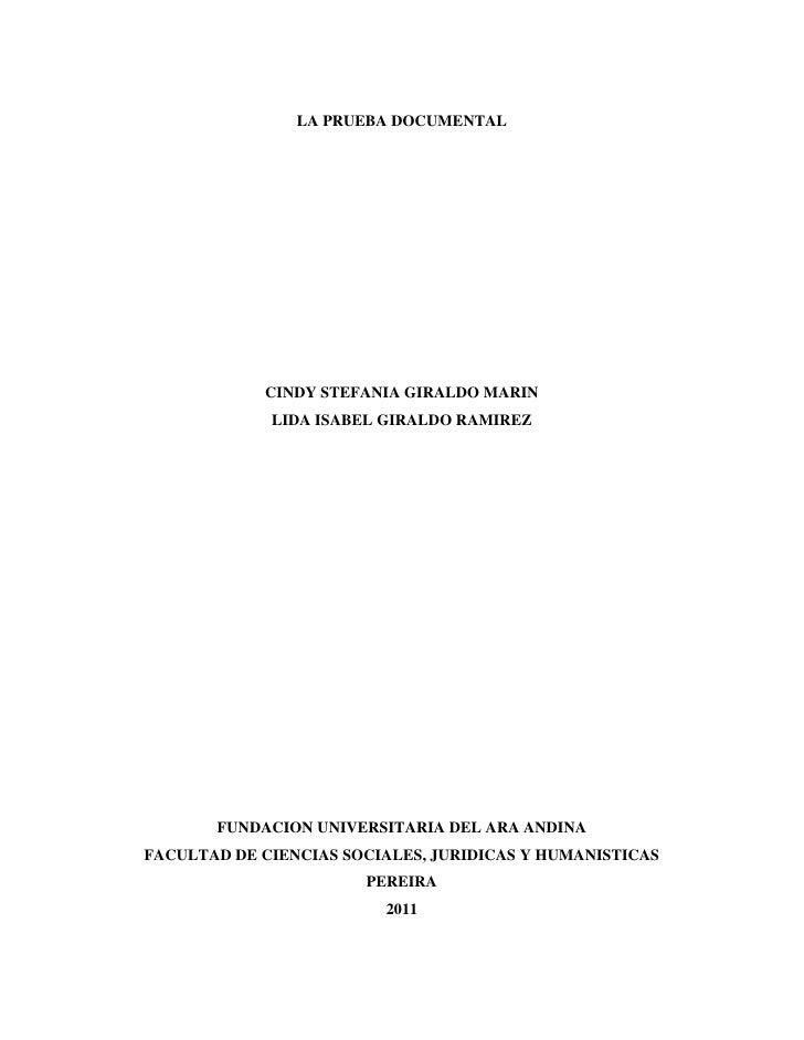 LA PRUEBA DOCUMENTAL<br />CINDY STEFANIA GIRALDO MARIN<br />LIDA ISABEL GIRALDO RAMIREZ<br />FUNDACION UNIVERSITARIA DEL A...