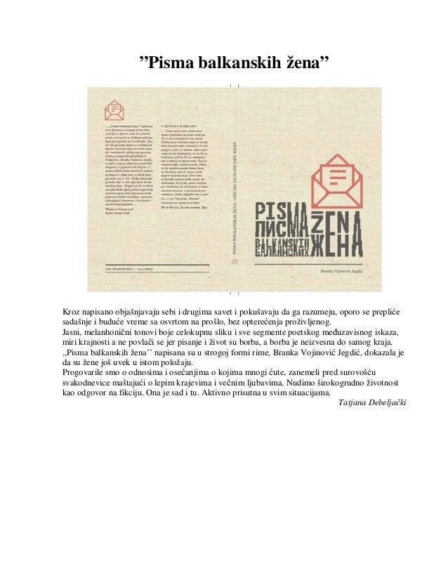 """""""Pisma balkanskih žena"""" Kroz napisano objašnjavaju sebi i drugima savet i pokušavaju da ga razumeju, oporo se prepliće sad..."""