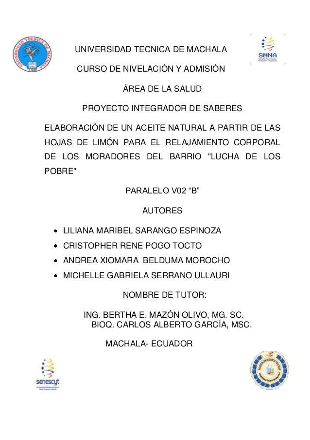 UNIVERSIDAD TECNICA DE MACHALA CURSO DE NIVELACIÓN Y ADMISIÓN ÁREA DE LA SALUD PROYECTO INTEGRADOR DE SABERES ELABORACIÓN ...