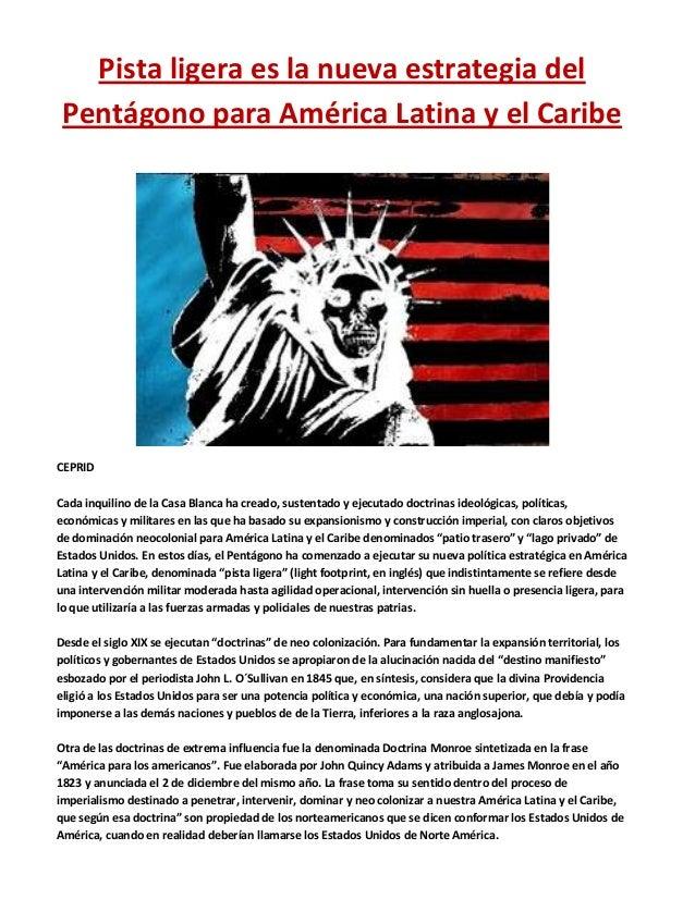 Pista ligera es la nueva estrategia del Pentágono para América Latina y el Caribe  CEPRID Cada inquilino de la Casa Blanca...