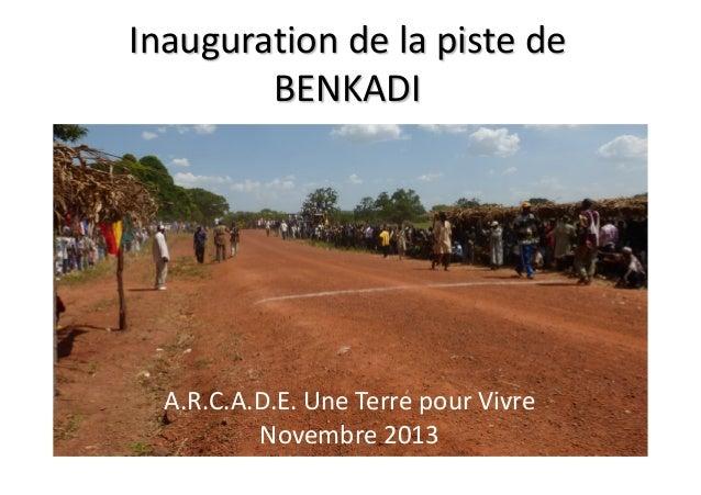 Inauguration de la piste de BENKADI A.R.C.A.D.E. Une Terre pour Vivre Novembre 2013