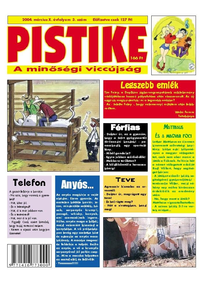 2004. március X. évfolyam 3. szám               Elõfizetve csak 127 Ft!                                                   ...