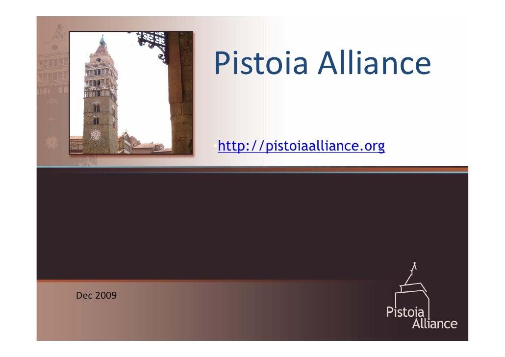 Pistoia Alliance             •http://pistoiaalliance.org     Dec 2009
