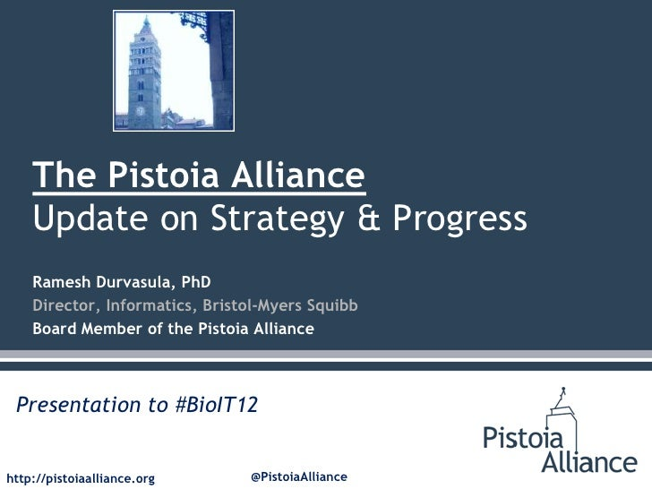 The Pistoia Alliance: Update on Strategy and Progress