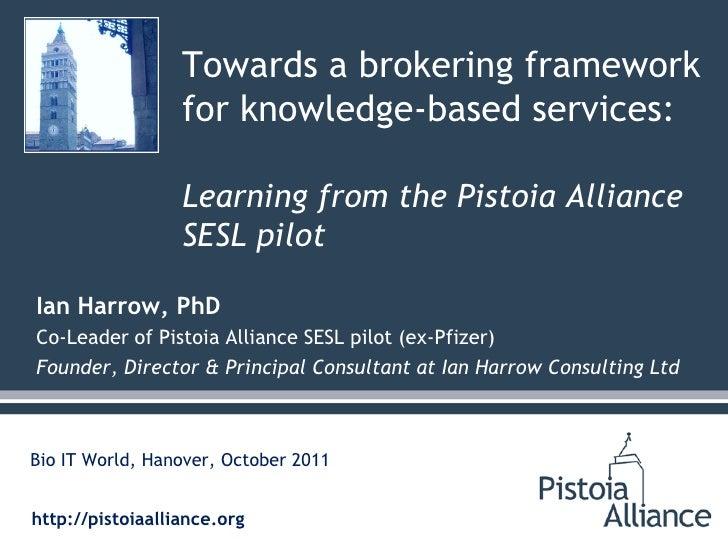 Pistoia Alliance SESL pilot Bio IT World Hanover 12 Oct 2011