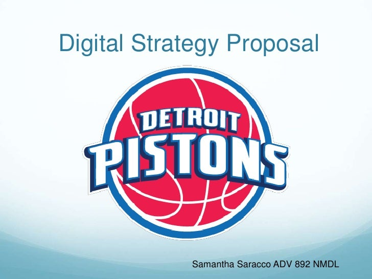 Digital Strategy Proposal            Samantha Saracco ADV 892 NMDL