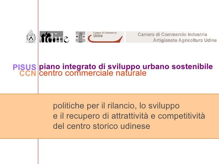 piano integrato di sviluppo urbano sostenibile centro commerciale naturale PISUS CCN politiche per il rilancio, lo svilupp...