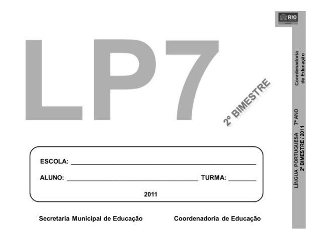 1 LÍNGUAPORTUGUESA7ºANO 2ºBIMESTRE/2011 Coordenadoria deEducação