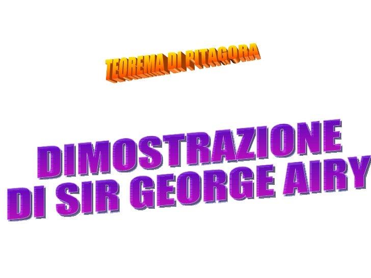 TEOREMA DI PITAGORA DIMOSTRAZIONE  DI SIR GEORGE AIRY