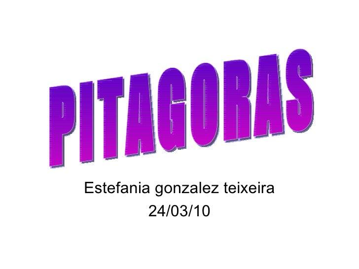 Estefania gonzalez teixeira 24/03/10 PITAGORAS