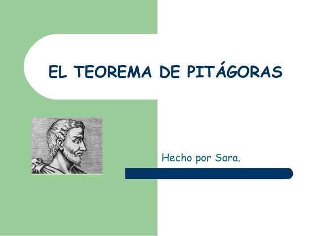 EL TEOREMA DE PITÁGORAS Hecho por Sara.