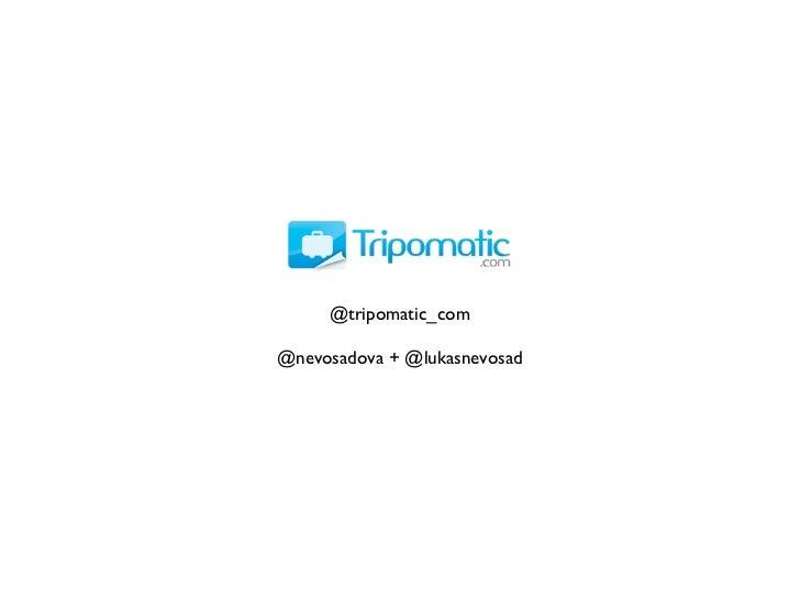 @tripomatic_com@nevosadova + @lukasnevosad