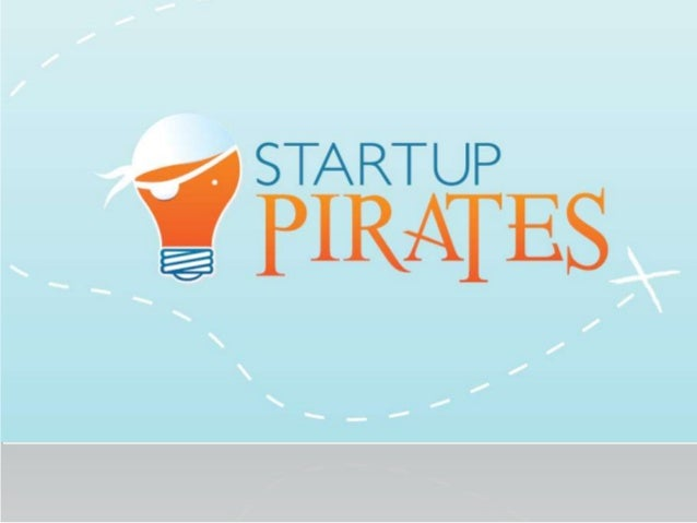 Startup Pirates - Pitch Deck (NOV 2012)