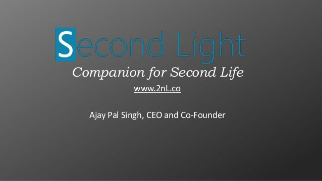 Companion for Second Lifewww.2nL.coAjay Pal Singh, CEO and Co-Founder