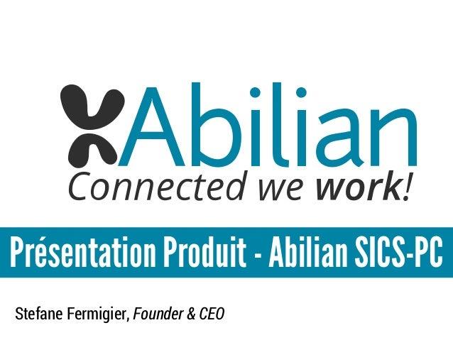 Présentation Produit - Abilian SICS-PC Stefane Fermigier, Founder & CEO