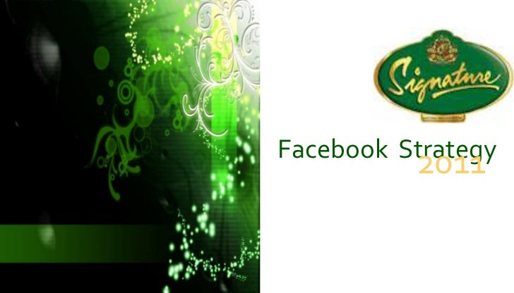 Facebook  Strategy<br />2011<br />Presented By<br />