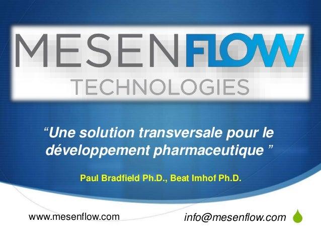 """S  """"Une solution transversale pour le  développement pharmaceutique """"  Paul Bradfield Ph.D., Beat Imhof Ph.D.  www.mesenfl..."""